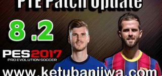 PES 2017 Unofficial PTE Patch 8.2 Update New Season 2021 by Del Choc Ketuban Jiwa