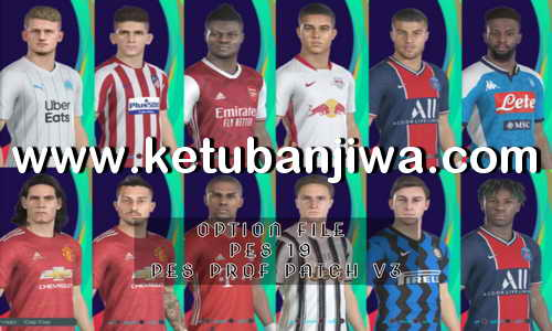 PES 2019 Option File All Summer Transfer Update 09 October 2020 For Professionals Patch v3 New Season 2021 Ketuban Jiwa