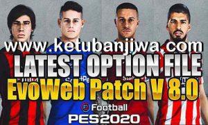 PES 2020 Option File Update 12 October 2020 For EvoWeb Patch 8.0 by blixo183 Ketuban Jiwa