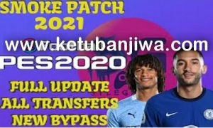 eFootball PES 2020 All Summer Transfers Update 12 October 2020 For SmokePatch Ketuban Jiwa