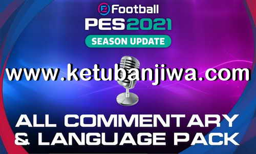eFootball PES 2021 All Commentary Files Language Pack + Text Ketuban Jiwa