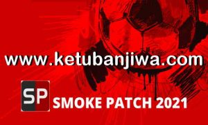 eFootball PES 2021 SmokePatch21 v3 Version 21.0.2 Fix Update Ketuban Jiwa
