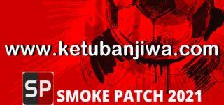 eFootball PES 2021 SmokePatch21 v3 Version 21.0.2 Fix Update Ketuban Jiwa