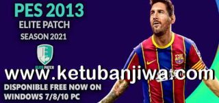 PES 2013 Elite Patch AIO + Fix v2 Season 2021 For PC Ketuban JIwa