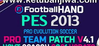 PES 2013 PRO Team Patch 4.1 Update Next Season 2021 For PC Ketuban Jiwa