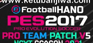 PES 2017 Pro Team Patch v5 AIO Season 2021 Ketuban Jiwa