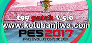 PES 2017 T99 Patch 5.0 AIO New Season 2021