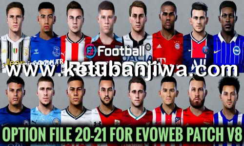 PES 2020 Option File Update 16 November 2020 For EvoWeb Patch 8.0 Season 2021 Ketuban Jiwa