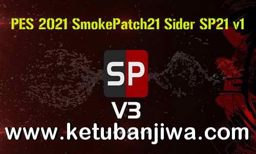PES 2021 SmokePatch21 Sider SP21 v1 Ketuban Jiwa