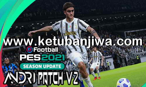 eFootball PES 2021 Andri Patch v2.0 AIO Compatible DLC 2.00 For PC Ketuban Jiwa