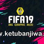 FIFA 19 IMs Graphic Mod v3 AIO Season 2021