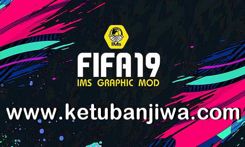 FIFA 19 IMs Graphic Mod AIO Season 2021 Ketuban Jiwa