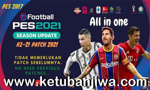 PES 2017 RZ-21 AIO New Season 2021 For PC Ketuban Jiwa