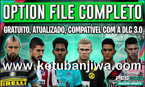 PES 2021 PesVicioBR Option File v5 AIO DLC 3.0 For PC + PS4 + PS5 Ketuban Jiwa