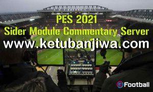 PES 2021 Sider Module Commentary Server by Nesa24 Ketuban Jiwa