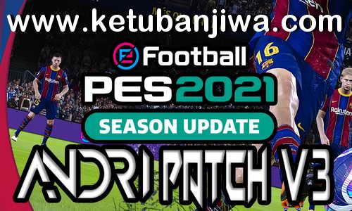 eFootball PES 2021 Andri Patch v3.0 AIO Compatible DLC 3.0 Ketuban Jiwa