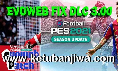 eFootball PES 2021 EvoWeb Patch 1.0 Fix File DLC 3.0 Ketuban Jiwa