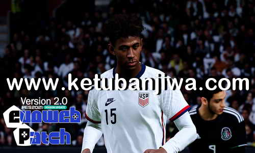 eFootball PES 2021 EvoWeb Patch 2.0 Update 2 Ketuban Jiwa