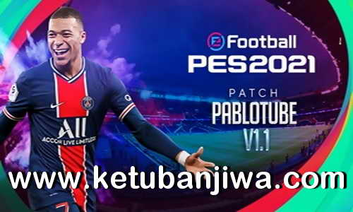 eFootball PES 2021 PabloTube Patch v1.1 Update DLC 3.0 For PC Ketuban Jiwa