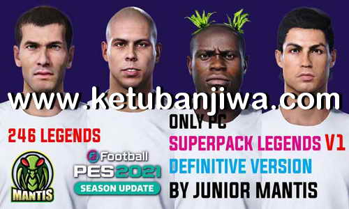 eFootball PES 2021 SuperPack 246 Legends AIO v1 Compatible DLC 3.0 For PC by Junior Mantis Ketuban Jiwa