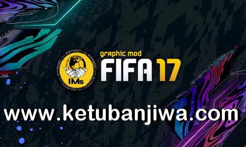 FIFA 17 IMS Mod AIO Season 2021 + Squad Update Winter Transfer Ketuban Jiwa