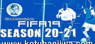 FIFA 19 IMs Mod AIO Season 2021 + Squad Update 15 January 2021 For PC Ketuban Jiwa