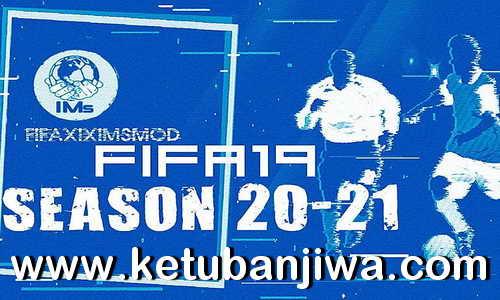 FIFA 19 IMs Mod AIO Season 2021 + Squad Update 28 January 2021 For PC Ketuban Jiwa