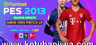 PES 2013 Hano Mini Patch v1 AIO Next Season 2021 For PC Ketuban Jiwa