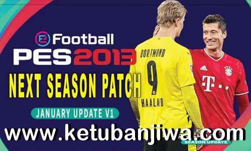 PES 2013 Next Season Patch 2021 AIO + January Update by PES HD Patch Ketuban Jiwa
