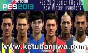 PES 2013 Option File Winter Transfer Update 22 January 2021 Next Season Patch 2021 Ketuban JIwa