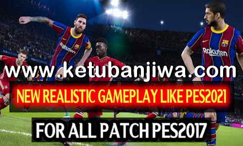 PES 2017 Real GamePlay Mod Season 2021 by DzPlayZ Ketuban Jiwa