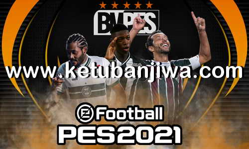 eFootball PES 2021 BMPES Patch v1.09 Update Compatible DLC 3.0 For Original Gams + CPY Crack Version Ketuban Jiwa