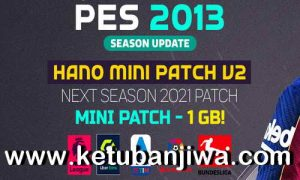 PES 2013 Hano Mini Patch v2 AIO Winter Transfer Season 2021 Ketuban Jiwa