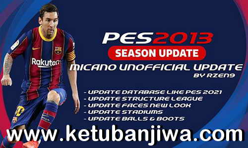 PES 2013 Micano Patch Unofficial Update Season 2021 by Rzen9 Ketuban Jiwa