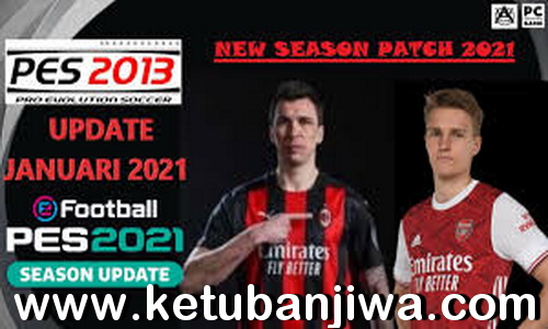 PES 2013 New Season Patch AIO + Update v4 Full Winter Transfer 2021 Ketuban Jiwa