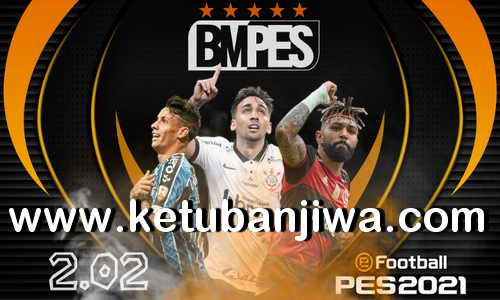 eFootball PES 2021 Patch BMPES v2.02 Update Compatible DLC 4.0 For PC Ketuban Jiwa