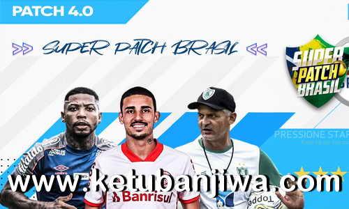 FIFA 16 Super Patch Brasil 4.0 AIO Season 2021 Ketuban Jiwa