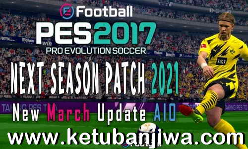 PES 2017 Next Season Patch 2021 March Update AIO Ketuban Jiwa