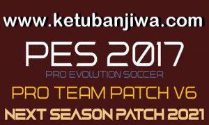 PES 2017 Pro Team Patch 6.0 AIO Season 2021 Ketuban Jiwa