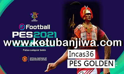 PES 2021 Golden GamePlay For Patch 1.04.01 Original + Crack Bypass by Incas36 Ketuban Jiwa