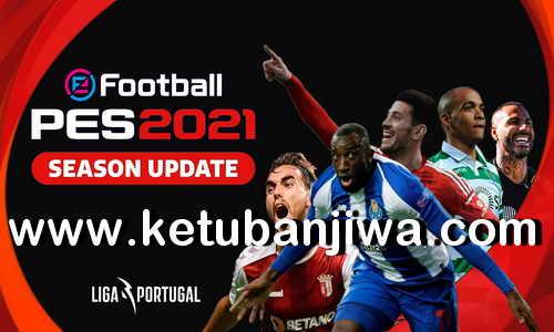eFootball PES 2021 Super Patch Tuga 1.0 AIO DLC 4.0 Ketuban Jiwa