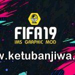 FIFA 19 IMs Graphic Mod AIO Season 2021 + Squad Update 16/04/2021