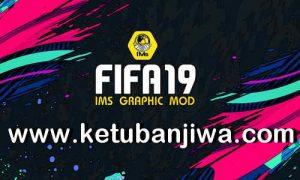 FIFA 19 IMs Graphic Mod AIO Season 2021 + Squad Update 16 April 2021 Ketuban Jiwa