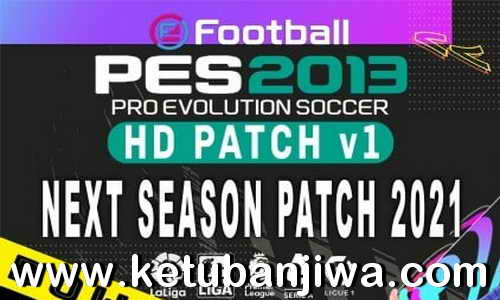 PES 2013 HD Patch v1 AIO Season 2021 Ketuban Jiwa
