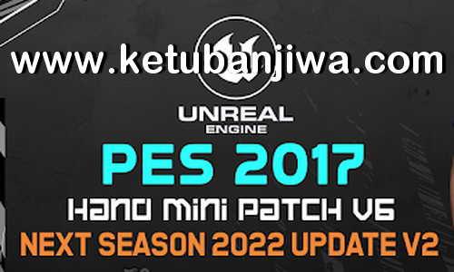 PES 2017 Hano Mini Patch 6.2 Update Next Season 2021 Ketuban Jiwa