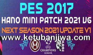 PES 2017 Hano Patch 6.1 Update Next Season 2021 Ketuban Jiwa