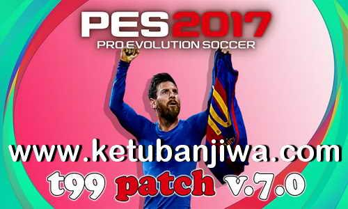 PES 2017 T99 Patch 7.0 AIO New Season 2021 Ketuban Jiwa