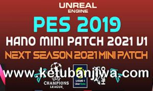 PES 2019 Hano Mini Patch v1 AIO Next Season 2021 Ketuban Jiwa
