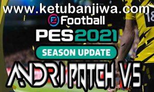 eFootball PES 2021 Andri Patch v5.0 AIO Compatible DLC 5.0 Ketuban Jiwa