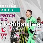 PES 2021 PES Football Turkey Patch - PFT Patch 2.0 AIO